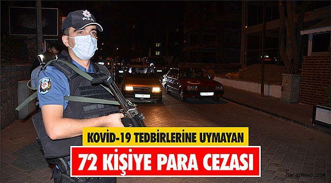Kahramanmaraş'ta Kovid-19 tedbirlerine uymayan 72 kişiye para cezası