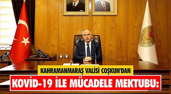 Kahramanmaraş Valisi Coşkun'dan Kovid-19 ile mücadele mektubu: