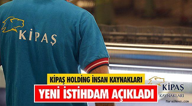 Kipaş Holding İnsan Kaynakları yeni istihdam açıkladı