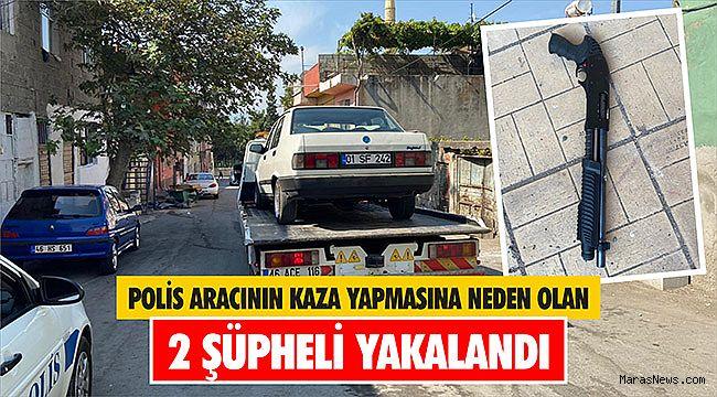 Polis aracının kaza yapmasına neden olan 2 şüpheli yakalandı