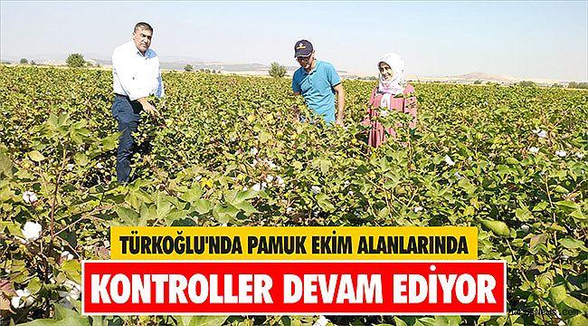 Türkoğlu'nda pamuk ekim alanlarında kontroller devam ediyor