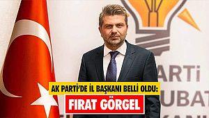 AK Parti'de il başkanı belli oldu: Fırat Görgel