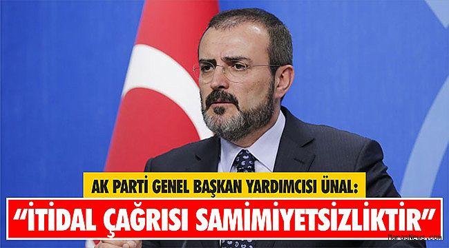 """AK Parti Genel Başkan Yardımcısı Ünal: """"İtidal çağrısı samimiyetsizliktir"""""""