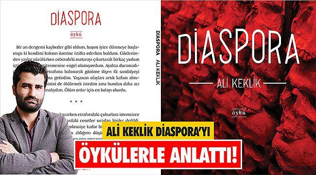 Ali Keklik Diaspora'yı öykülerle anlattı!
