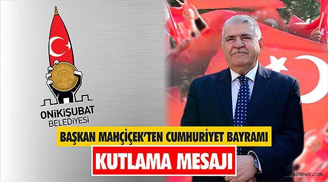 Başkan Mahçiçek'ten Cumhuriyet Bayramı Kutlama Mesajı