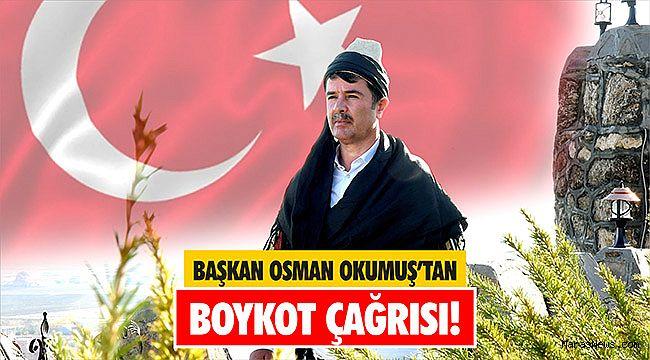 Başkan Osman Okumuş'tan boykot çağrısı!