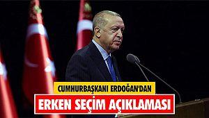 Cumhurbaşkanı Erdoğan'dan erken seçim açıklaması