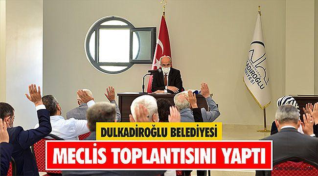 Dulkadiroğlu Belediyesi Meclis toplantısını yaptı
