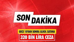 Gece 10'dan sonra alkol satana 320 bin lira ceza