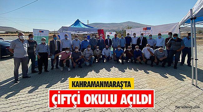 Kahramanmaraş'ta çiftçi okulu açıldı