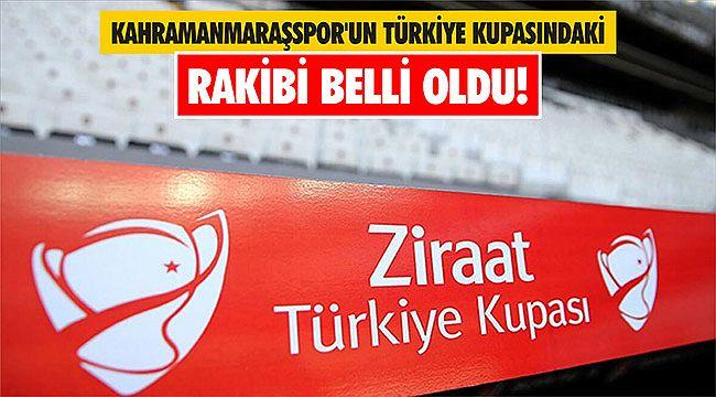 Kahramanmaraşspor'un Türkiye Kupasındaki rakibi belli oldu!