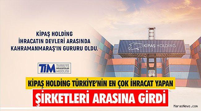 Kipaş Holding Türkiye'nin en çok ihracat yapan şirketleri arasına girdi