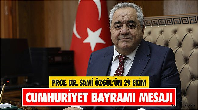 Prof. Dr. Sami Özgül'ün 29 Ekim Mesajı