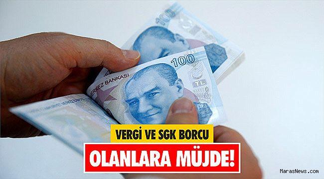 Vergi ve SGK borcu olanlara müjde!