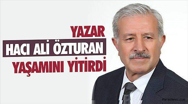 Yazar Hacı Ali Özturan yaşamını yitirdi