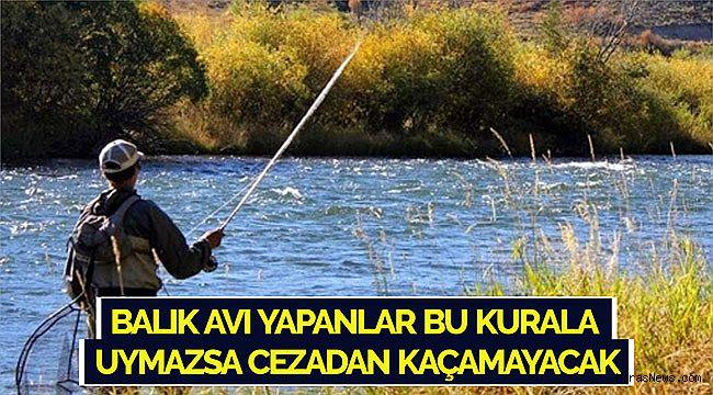 Kahramanmaraş'ta balık avı yapanlar bu kurala uymazsa cezadan kaçamayacak