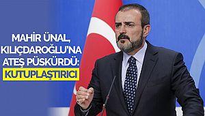 Mahir Ünal, Kılıçdaroğlu'na ateş püskürdü: Kutuplaştırıcı