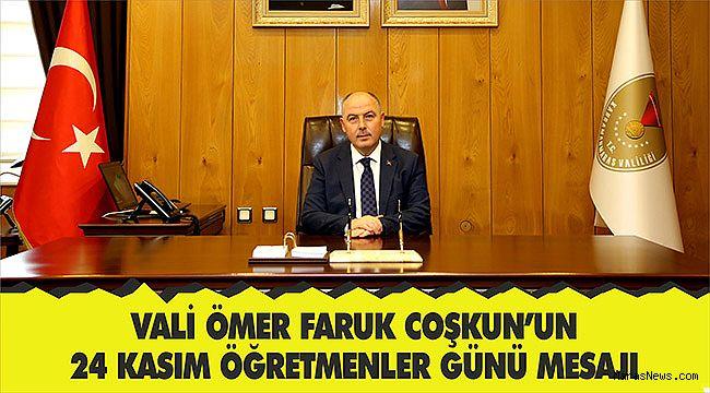 Vali Ömer Faruk Coşkun'un 24 Kasım Öğretmenler Günü Mesajı