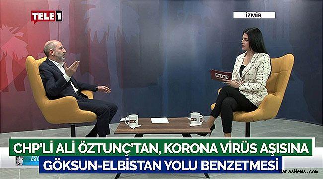 CHP'li Ali Öztunç'tan, korona virüs aşısına Göksun-Elbistan yolu benzetmesi