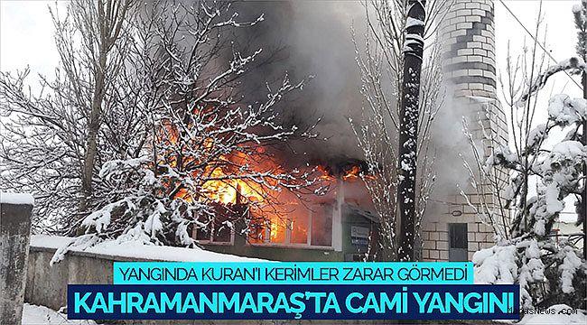 Kahramanmaraş'ta cami yangını