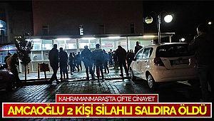 Kahramanmaraş'ta çifte cinayet