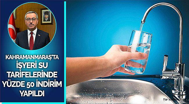 Kahramanmaraş'ta işyeri su tarifelerinde yüzde 50 indirim yapıldı