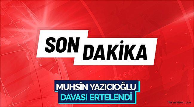 Muhsin Yazıcıoğlu davası ertelendi
