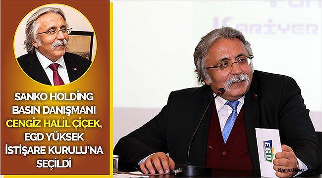 SANKO Holding Basın Danışmanı Cengiz Halil Çiçek, EGD Yüksek İstişare Kurulu'na seçildi