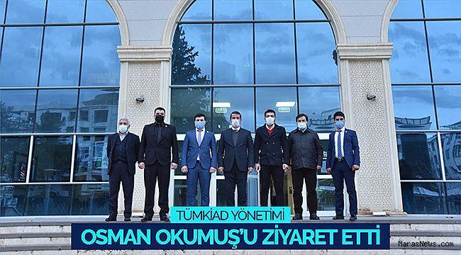 TÜMKİAD Yönetimi Osman Okumuş'u ziyaret etti
