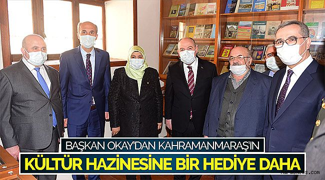 Başkan Okay'dan Kahramanmaraş'ın kültür hazinesine bir hediye daha
