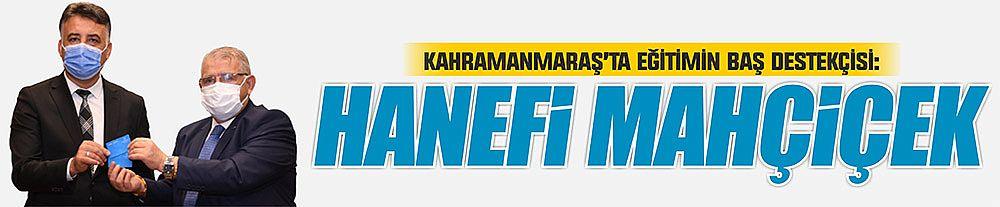 Kahramanmaraş'ta eğitimin baş destekçisi: Hanefi Mahçiçek
