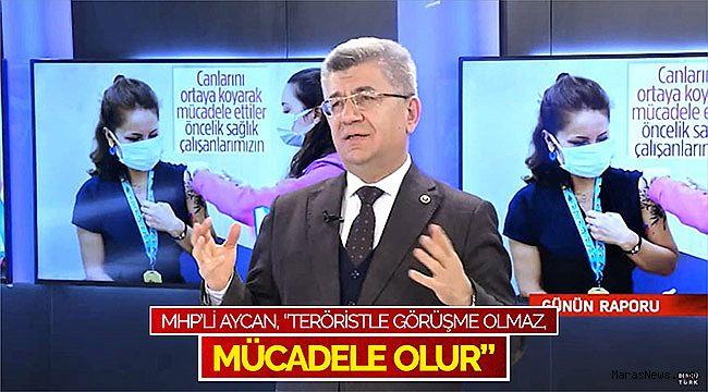 """MHP'li Aycan: """"Teröristle görüşme olmaz, mücadele olur"""""""