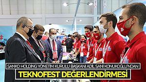 Adil Sani Konukoğlu'dan TEKNOFEST Değerlendirmesi