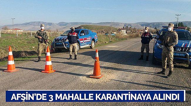 Afşin ilçesinde 3 mahalle karantinaya alındı
