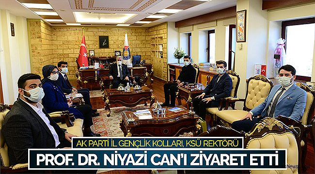 Ak Parti İl Gençlik Kolları, KSÜ Rektörü Prof. Dr. Niyazi Can'ı Ziyaret Etti