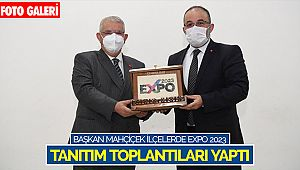 Başkan Mahçiçek İlçelerde EXPO 2023 Tanıtım Toplantıları Yaptı