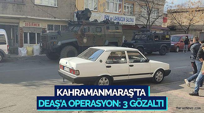 Kahramanmaraş'ta DEAŞ'a operasyon: 3 gözaltı