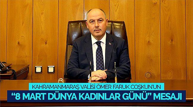 """Kahramanmaraş Valisi Coşkun'un """"8 Mart Dünya Kadınlar Günü"""" mesajı"""