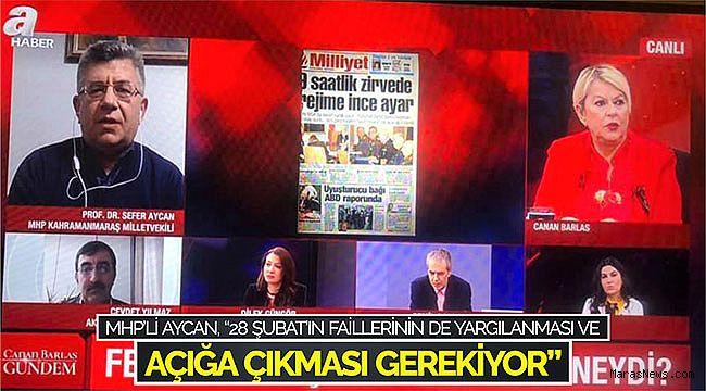 """MHP'li Aycan: """"28 Şubat'ın faillerinin de yargılanması ve açığa çıkması gerekiyor"""""""