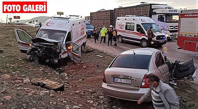 Kahramanmaraş'ta ambulans ile otomobil çarpıştı: 3 ölü 3 yaralı