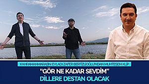 Kahramanmaraş'ın Evladı Zafer Bertizlioğlu'ndan Muhteşem Klip