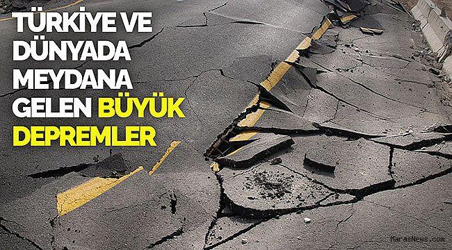 Türkiye ve Dünyada meydana gelen büyük depremler