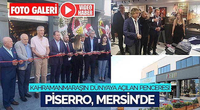 Kahramanmaraş'ın Dünyaya Açılan Penceresi Piserro, Mersin'de